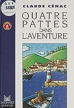 Quatre pattes dans l' aventure (French Edition)