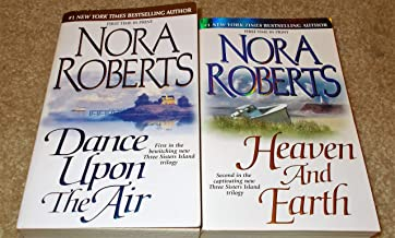 NORA ROBERTS NOVELS SET OF 2; Heaven and Earth & Dance Upon the Air (Three Sisters Island Trilogy, 1st & 2nd)