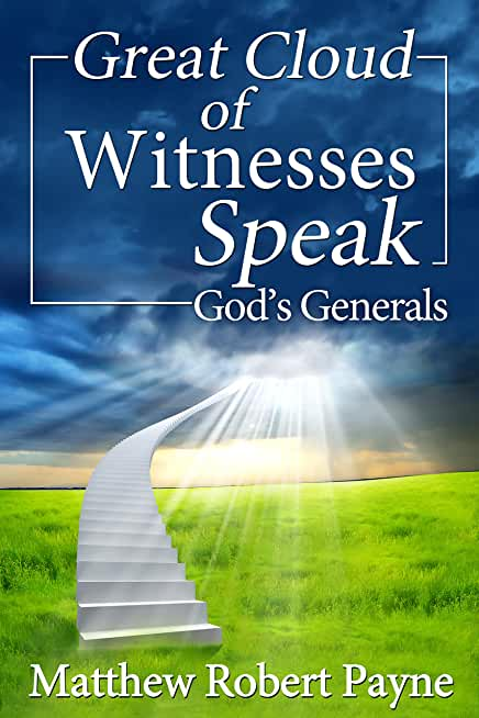 Great Cloud of Witnesses Speak: God's Generals (English Edition)