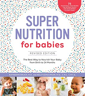 Super Nutrition for Babies, Revised Edition: The Best Way to Nourish Your Baby from Birth to 24 Months