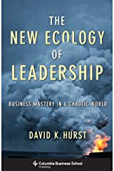 The New Ecology of Leadership: Business Mastery in a Chaotic World (Columbia Business School Publishing) Kindle Edition