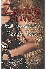 Zombie Diaries Fall Semester Senior Year: The Mavis Saga Kindle Edition