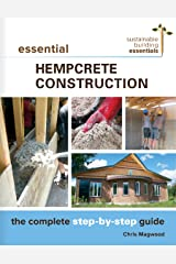 Essential Hempcrete Construction: The Complete Step-by-Step Guide (Sustainable Building Essentials Series Book 1) (English Edition) Kindle Ausgabe