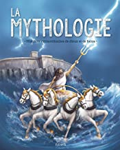 Livres La mythologie : Histoires extraordinaires de dieux et de héros PDF
