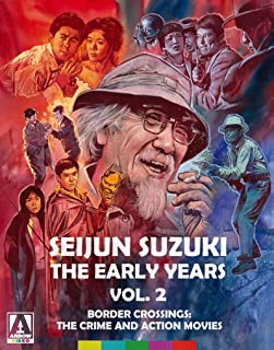 Seijun Suzuki: The Early Years. Vol. 2. Border Crossings: The Crime and Action Movies