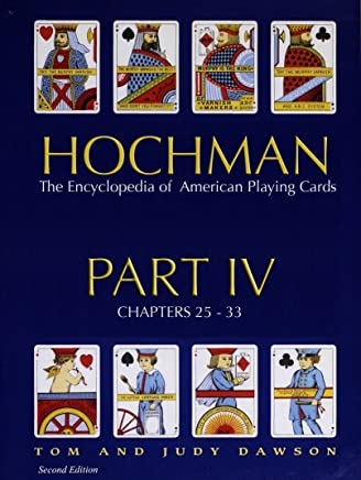Hochman Encyclopedia of American Playing Cards: Part 4 of 4 Parts (English Edition)