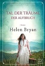 Tal der Träume - Der Aufbruch (German Edition)