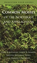 Common Mosses of the Northeast and Appalachians (Princeton Field Guides Book 86)