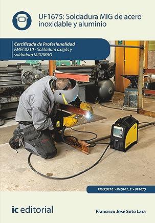 Soldadura MIG de acero inoxidable y aluminio. FMEC0210 (Spanish Edition)