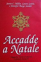 Accadde a Natale. Magiche storie di piccoli e grandi miracoli