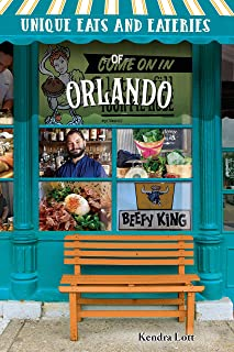 Unique Eats and Eateries of Orlando