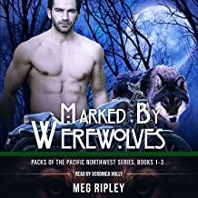 Marked by Werewolves Packs of the Pacific Northwest Series, Books 1-3: A Wolf Shifter Paranormal Romance Series