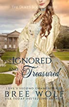 Ignored & Treasured: The Duke's Bookish Bride (Love's Second Chance: Highland Tales)