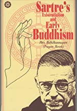 Sartre's Existentialism and Early Buddhism: A Comparative Study