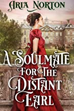 A Soulmate for the Distant Earl: A Historical Regency Romance Book