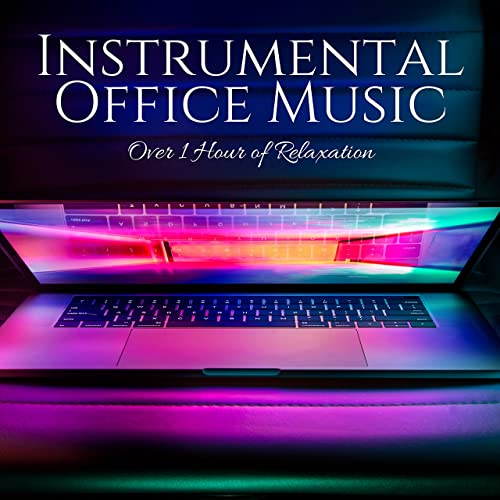 Instrumental Office Music: Over 1 Hour of Relaxation with the Best