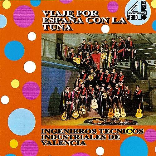 Viaje Por España Con La Tuna de Ingenieros Técnicos Industriales de Valencia en Amazon Music - Amazon.es