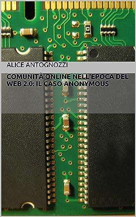 Comunità online nellepoca del web 2.0: il caso Anonymous