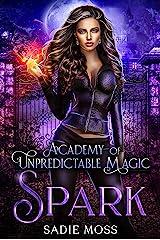Spark (Academy of Unpredictable Magic Book 1) Kindle Edition