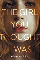 The Girl You Thought I Was Kindle Edition