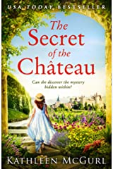 The Secret of the Chateau: Gripping and heartbreaking historical fiction with a mystery at its heart (English Edition) Format Kindle