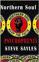NORTHERN SOUL - PSYCHOPHENIA: (Inside the mind of a Northern Soul freak)