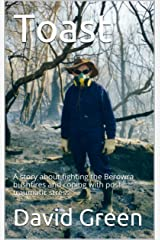 Toast: A story about fighting the Berowra bushfires and coping with post-traumatic stress Kindle Edition