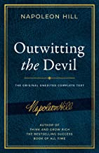 Outwitting the Devil: The Complete Text, Reproduced from Napoleon Hill's Original Manuscript, Including Never-Before-Publi...