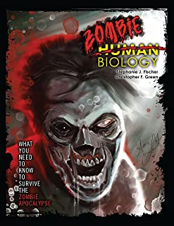 Human Zombie Biology: What You Need to Know to Survive the Zombie Apocalypse