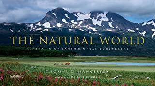 The Natural World: Portraits of Earth's Great Ecosystems