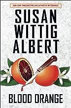 Blood Orange (China Bayles Mystery Book 24)