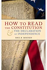 How to Read the Constitution and the Declaration of Independence: A Simple Guide to Understanding the Constitution of the United States (Freedom in America Book 1) Kindle Edition