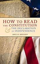 How to Read the Constitution and the Declaration of Independence: A Simple Guide to Understanding the Constitution of the ...