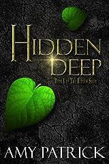 Hidden Deep: Book 1 of The Hidden Saga Kindle Edition