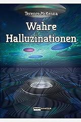 Wahre Halluzinationen (German Edition) Kindle Edition