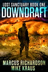 Downdraft - Lost Sanctuary Book 1: A Thrilling Post-Apocalyptic Survival Series Kindle Edition