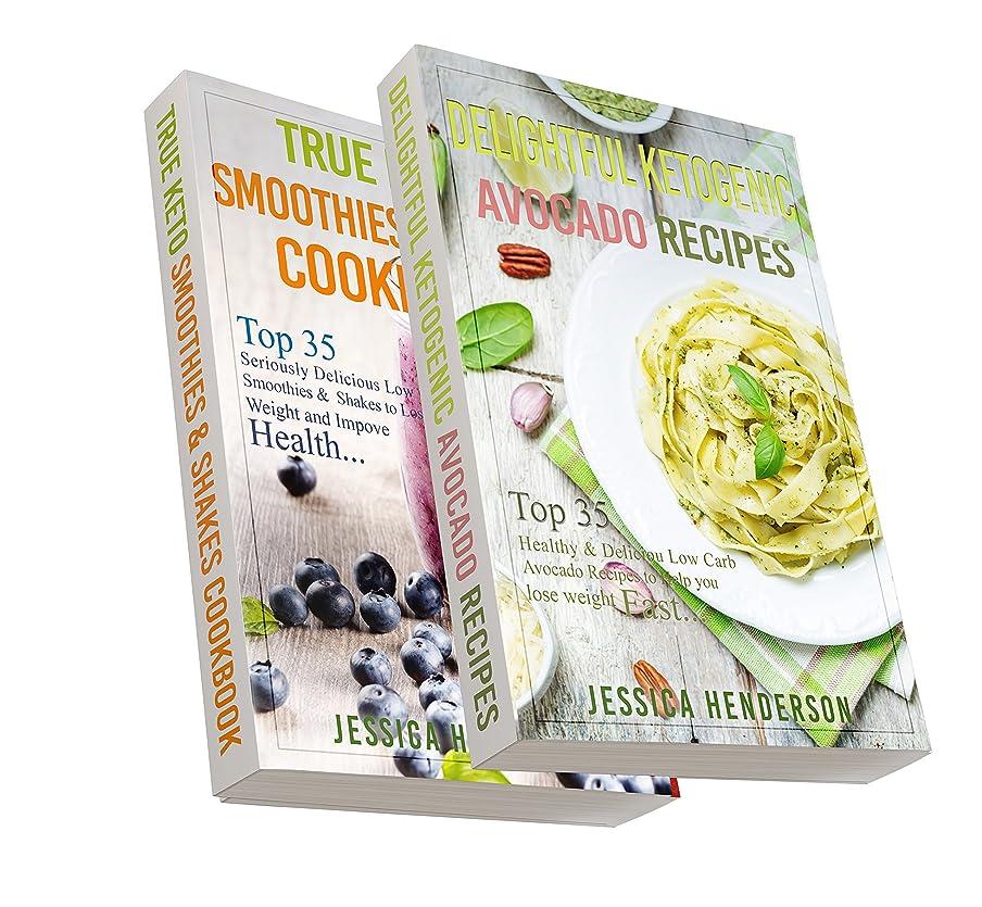 危機ジョブ結婚式Ketogenic Diet: Top 70 Mouthwatering Smoothies& Shakes and Avocado Recipes Bundle (High Fat Low Carb...Keto Diet, Weight Loss, Diabetes) (English Edition)