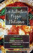 La Auténtica Pizza Italiana: Cómo hacer Pizza clásica, en
