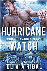 Hurricane Watch (An Iron Tornadoes MC Romance Book 10) Kindle Edition