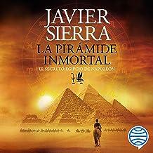 La pirámide inmortal: El secreto egipcio de Napoleón