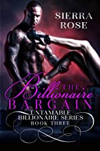 The Billionaire Bargain - Book 3 (Untamable Billionaire Series)