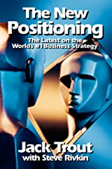 The New Positioning: The Latest on the World's #1 Business Strategy Kindle Edition