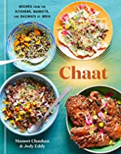 Chaat: Recipes from the Kitchens, Markets, and Railways of India: A Cookbook PDF