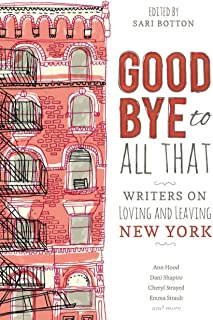 Goodbye to All That: Writers on Loving and Leaving New York (English Edition)