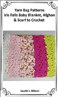 Yarn Bag Patterns - Iris Falls Baby Blanket, Afghan, and Scarf to Crochet