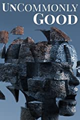 UnCommonly Good: Special Edition (UnCommon Anthologies Book 4) Kindle Edition