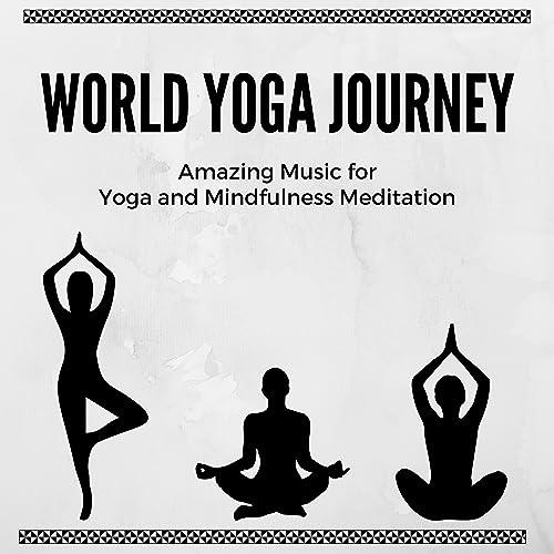 World Yoga Journey Amazing Music For Yoga And Mindfulness Meditation By Simon Silence On Amazon Music Amazon Com