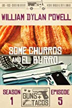Some Churros and El Burro (Guns + Tacos Book 5)