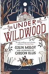 Under Wildwood: The Wildwood Chronicles, Book II (Wildwood Trilogy 2) Kindle Edition