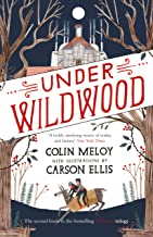 Under Wildwood: The Wildwood Chronicles, Book II (Wildwood Trilogy 2)